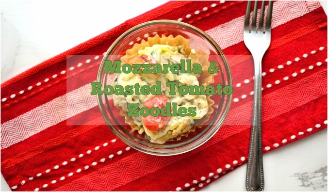 Mozzarella & Roasted Tomato Zoodles | Life Healthfully Lived
