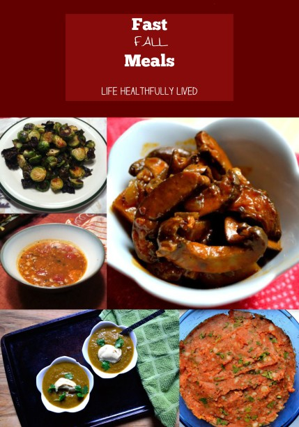 Fast Meals For Fall | Life Healthfully Lived