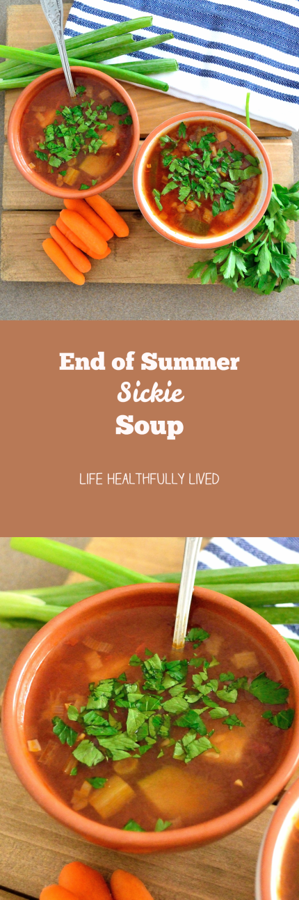 End-of-Summer Sickie Soup | Life Healthfully Lived