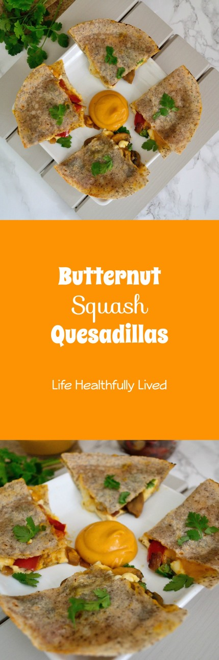 Butternut Squash Quesadilla | Life Healthfully Lived