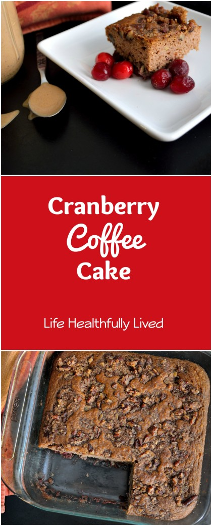 Cranberry Coffee Cake | Life Healthfully Lived
