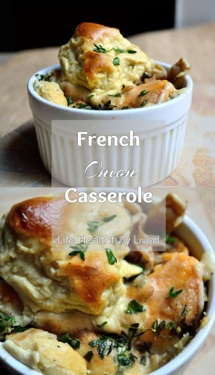 French Onion Casserole | Life Healthfully Lived