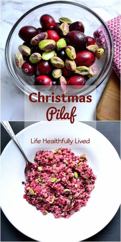 Christmas Pilaf | Life Healthfully Lived