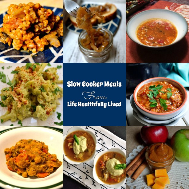 Some Advice & My Favorite Slow Cooker Recipes | Life Healthfully Lived