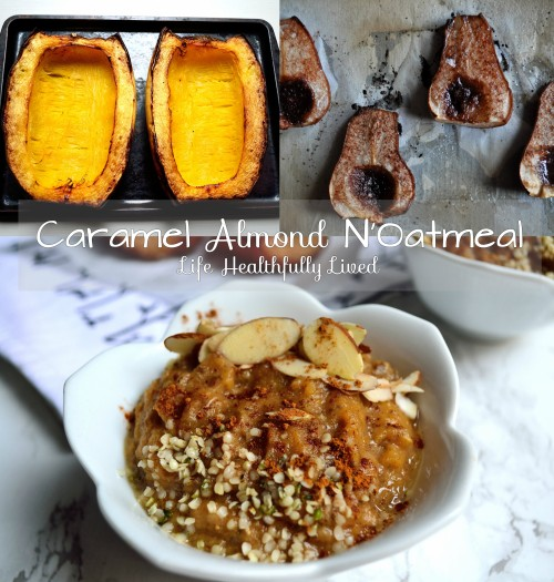 Caramel Almond N'Oatmeal | Life Healthfully Lived