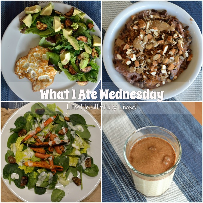 What I Ate Wednesday | Life Healthfully Lived