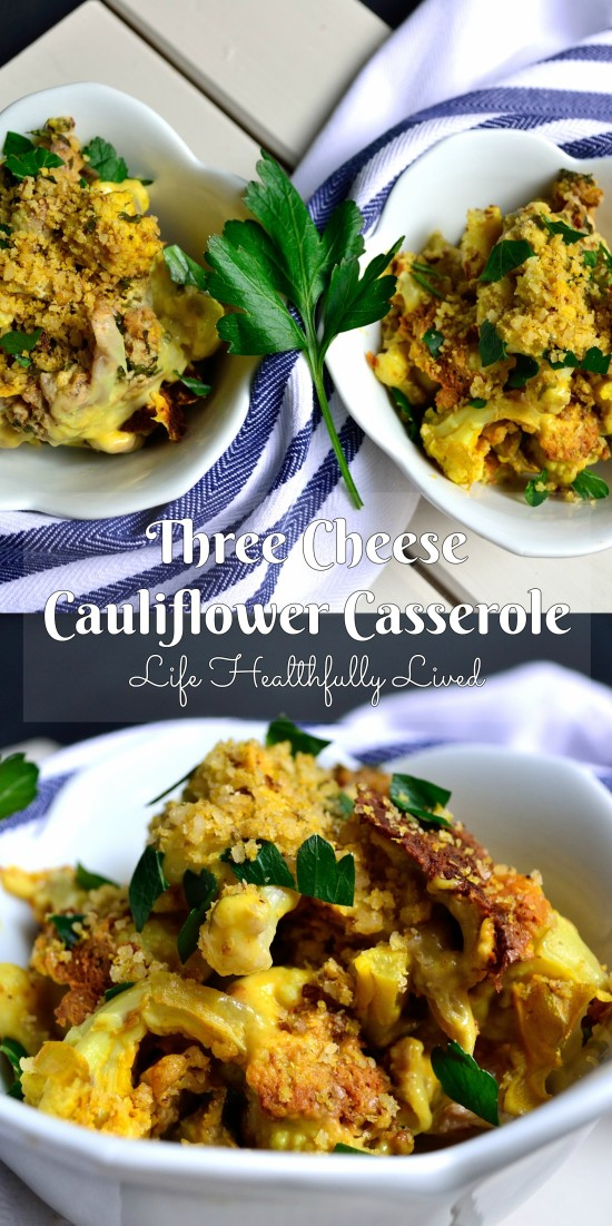 Three Cheese Cauliflower Casserole | Life Healthfully Lived