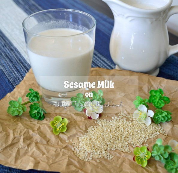 Sesame Milk | Life Healthfully Lived