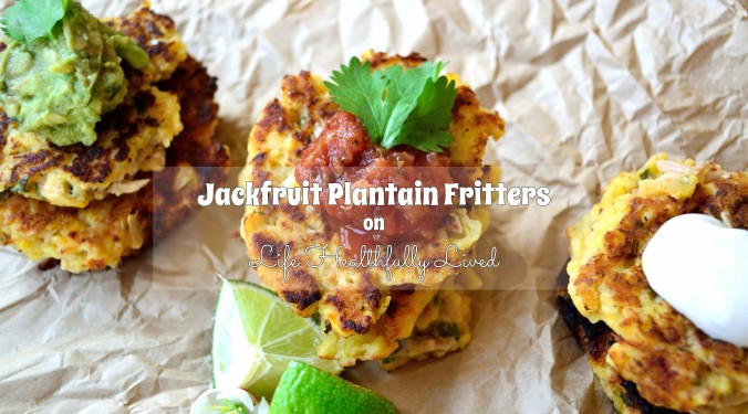 Jackfruit Plantain Fritters | Life Healthfully Lived