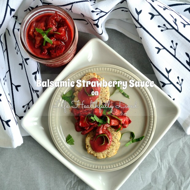 Balsamic Strawberry Sauce | Life Healthfully Lived