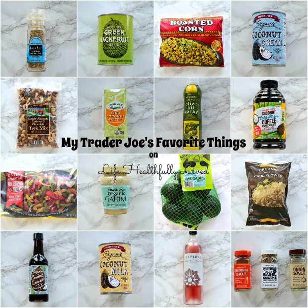 My Trader Joe's Favorite Things | Life Healthfully Lived