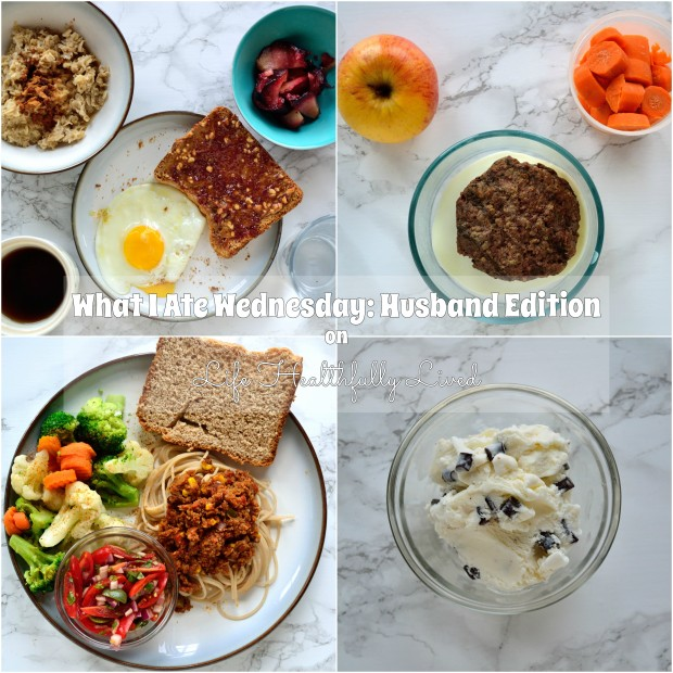 What I Ate Wednesday Husband Edition Life Healthfully Lived