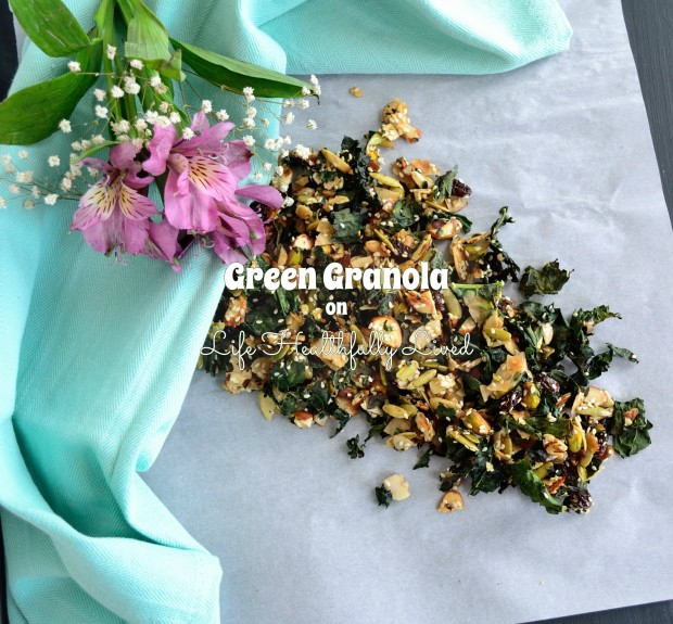 Green Granola | Life Healthfully Lived
