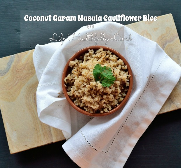 Coconut Garam Masala Cauliflower Rice | Life Healthfully Lived