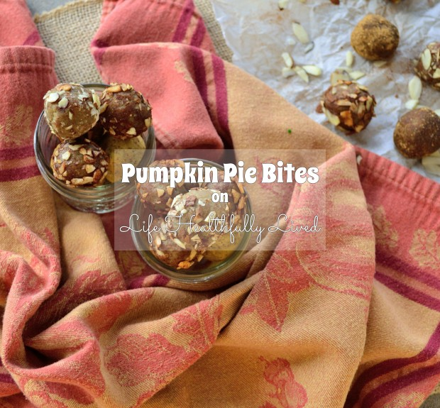 Pumpkin Pie Bites | Life Healthfully Lived