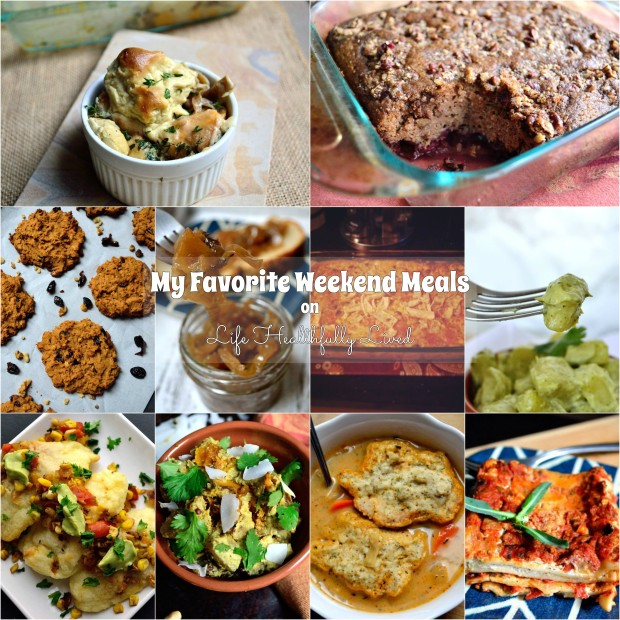 My Favorite Weekend Meals | Life Healthfully Lived