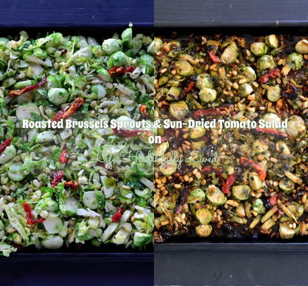 Roasted Brussels Sprouts & Sun-Dried Tomato Salad | Life Healthfully Lived