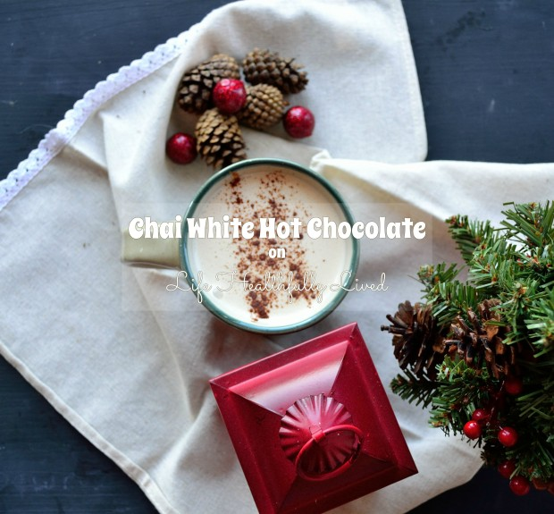 Chai White Hot Chocolate | Life Healthfully Lived