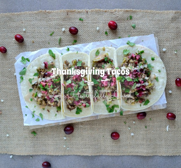 Thanksgiving Tacos | Life Healthfully Lived