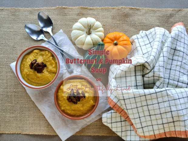 Simple Butternut & Pumpkin Soup | Life Healthfully Lived