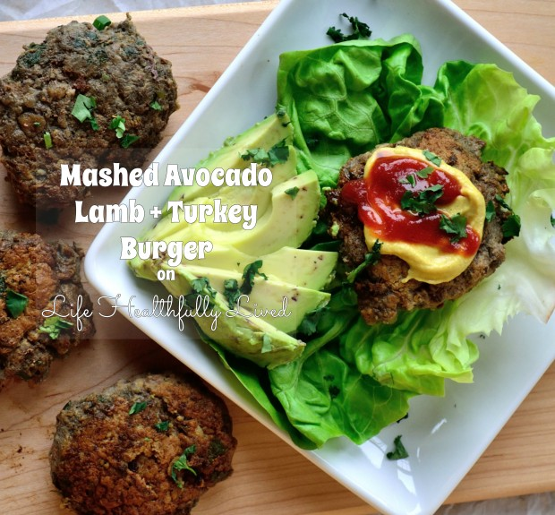 Mashed Avocado Lamb & Turkey Burgers | Life Healthfully Lived