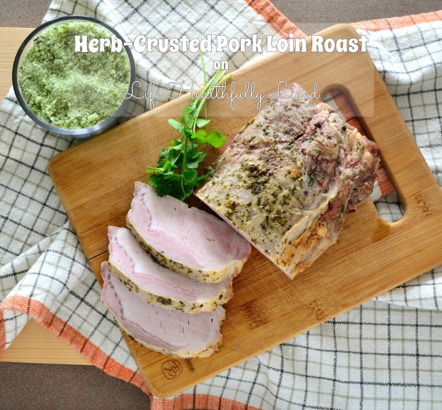 Herb-Crusted Pork Loin Roast | Life Healthfully Lived