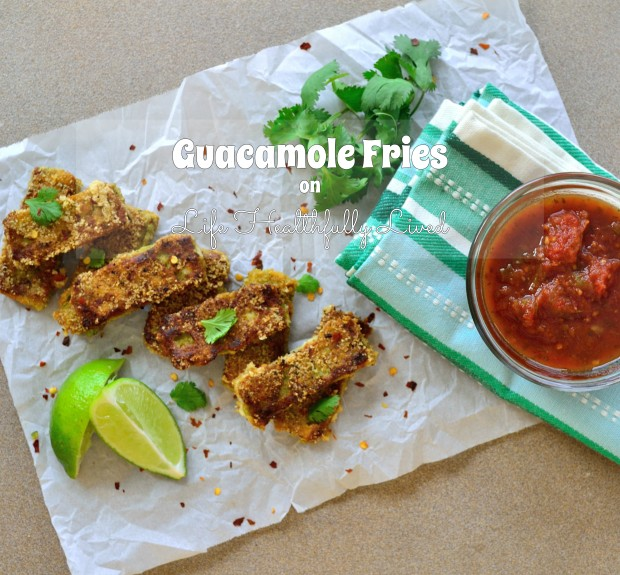 Guacamole Fries | Life Healthfully Lived