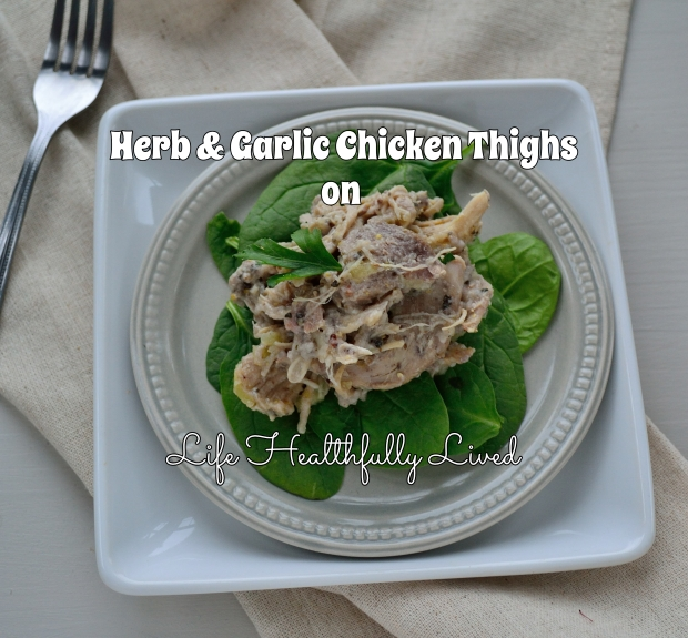 Herb & Garlic Chicken Thighs | Life Healthfully Lived