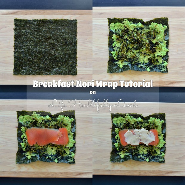Breakfast Nori Wrap: A Tutorial | Life Healthfully Lived