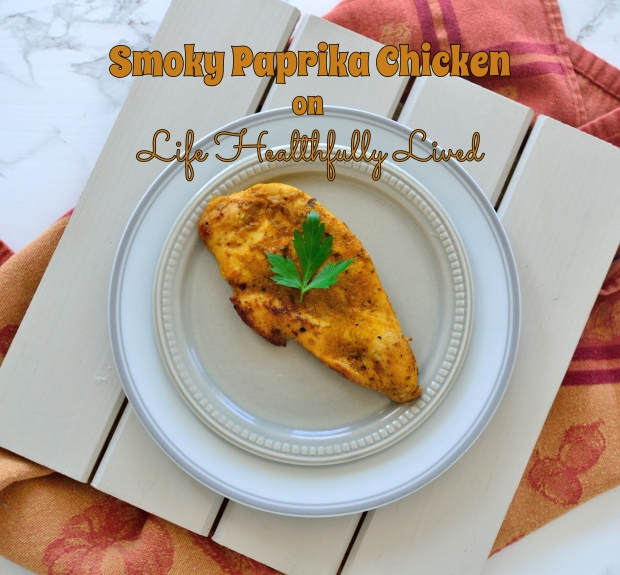 Smoky Paprika Chicken | Life Healthfully Lived