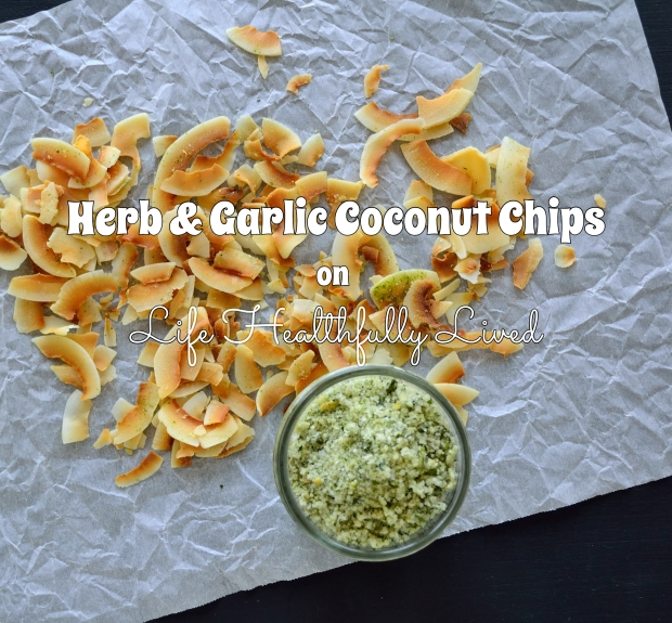 Herb & Garlic Coconut Chips | Life Healthfully Lived