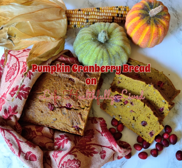 Pumpkin Cranberry Bread | Life Healthfully Lived