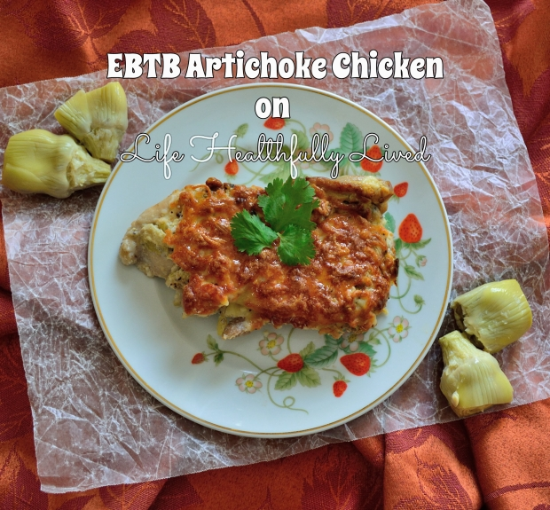 EBTB Artichoke Chicken | Life Healthfully Lived